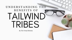 Understanding the benefits of tailwind tribes by the Virtual Momma