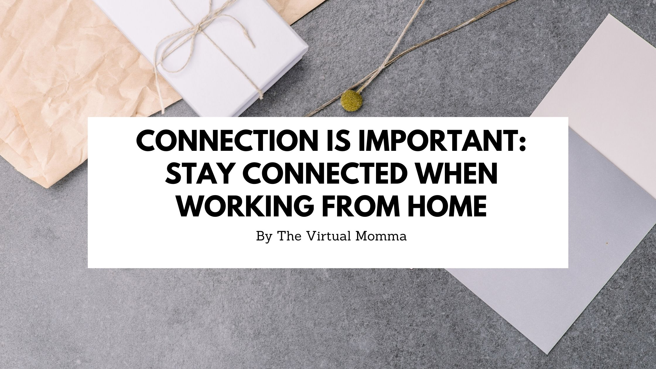Connection while working from home